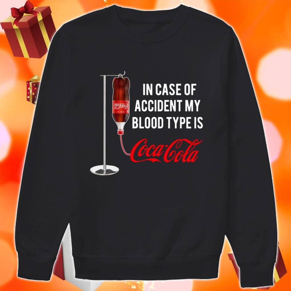 In case of accident my blood type is Coca Cola sweater