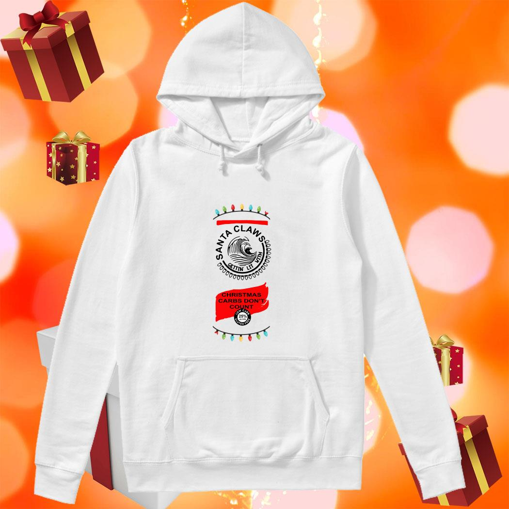 Santa Claws getting lit with Christmas carbs don't count hoodie