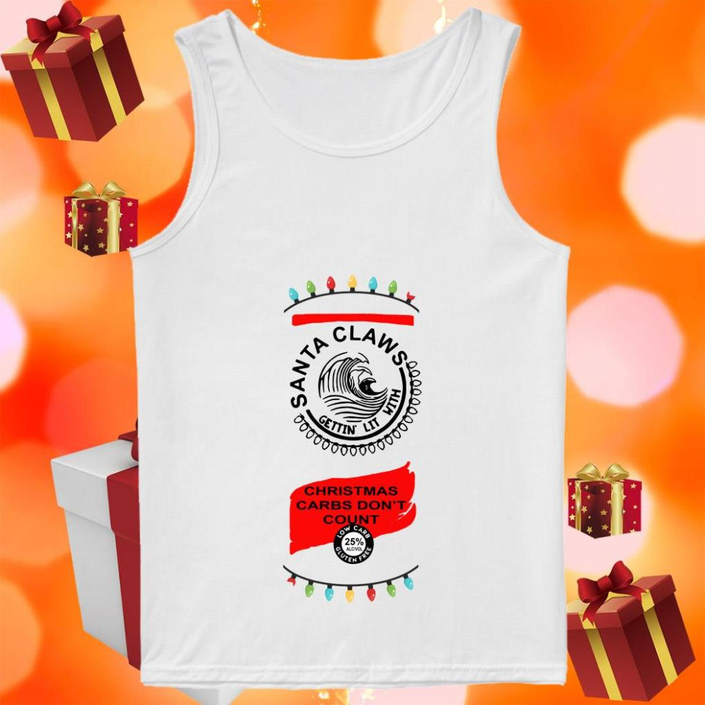 Santa Claws getting lit with Christmas carbs don't count tank top