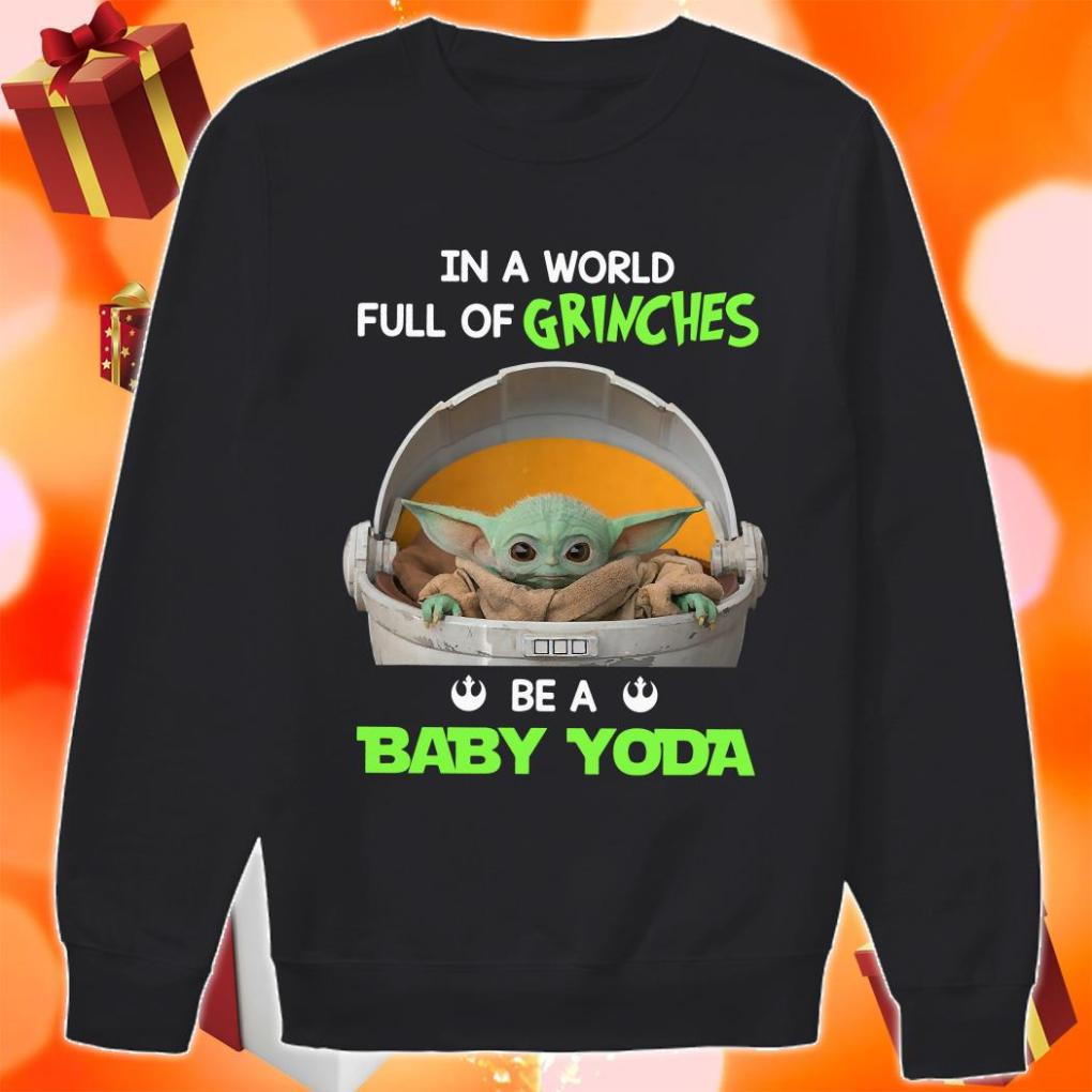 In a world full of Grinches be a baby Yoda shirt 3 Picturestees Clothing - T Shirt Printing on Demand