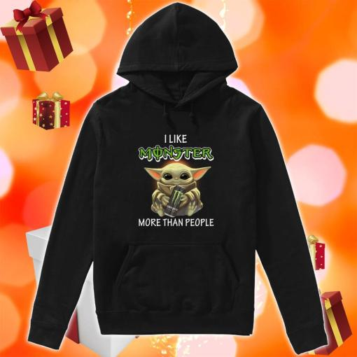 Baby Yoda I like Monster Energy more than people hoodie