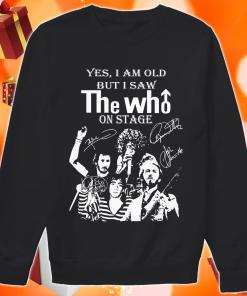Yes I am old but I saw THE WHO on stage sweater