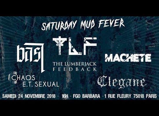 Saturday Mud Fever 24/11/2018 au FGO Barbara