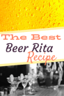 The Best Beer Rita REcipe