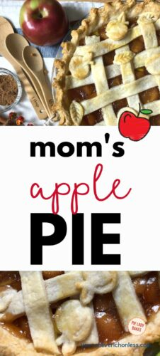 two closeup images of a baked apple pie with a lattice top shows measuring spoons, spice, apples and cinnamon sticks in background with text mom's apple pie on a white background