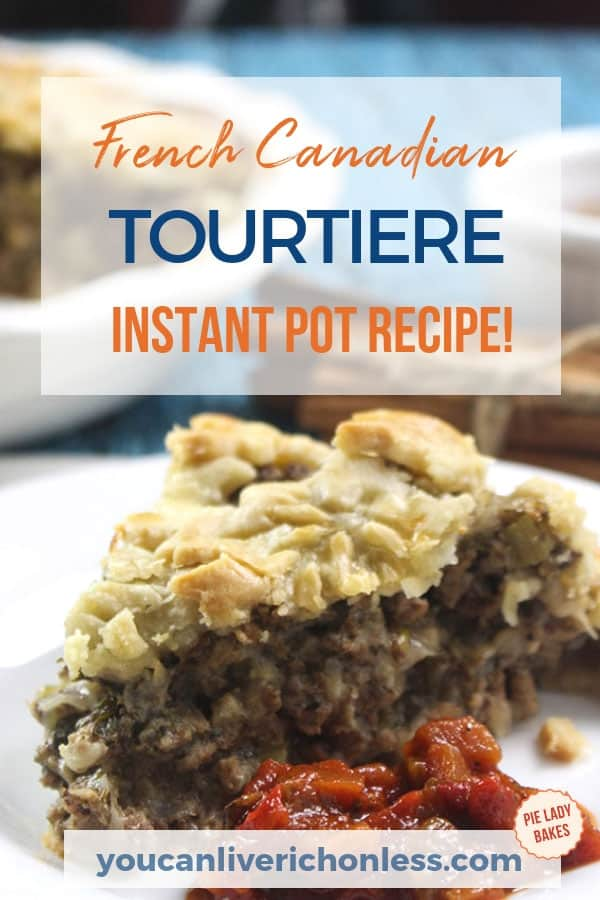 slice of tourtiere on white plate with text that reads Instant Pot Tourtiere