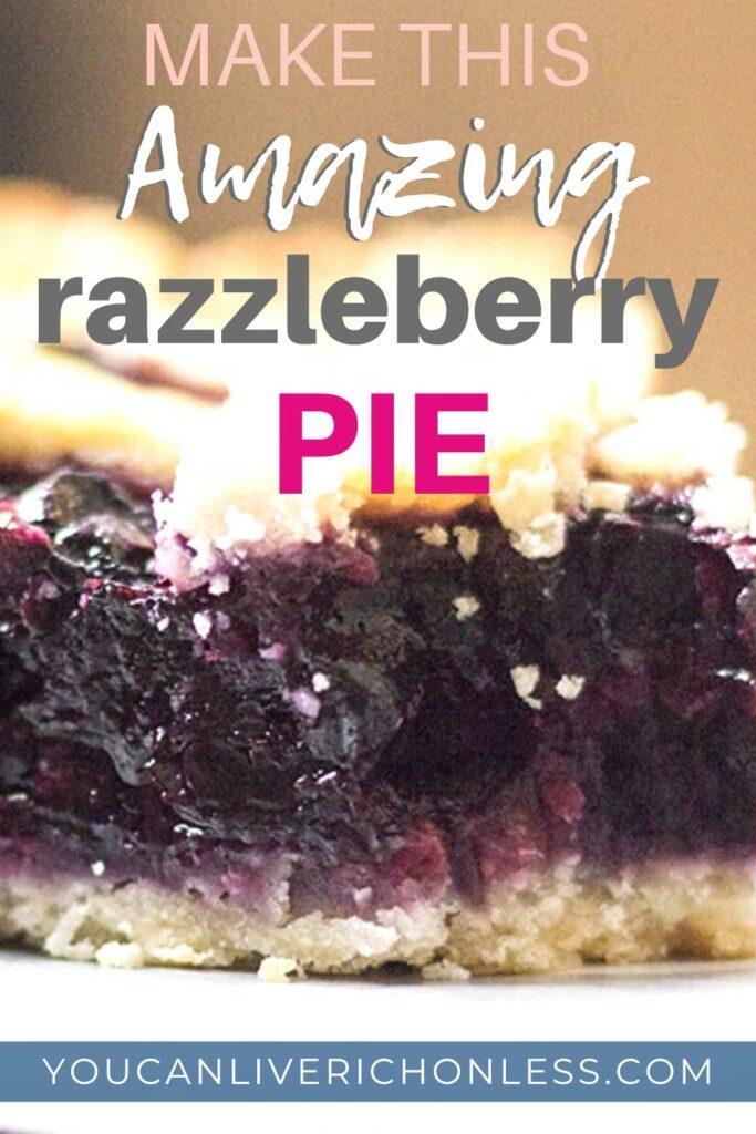 closeup image of razzleberry pie with overlay text that reads 'make this amazing razzleberry pie' and branding pieladybakes.com