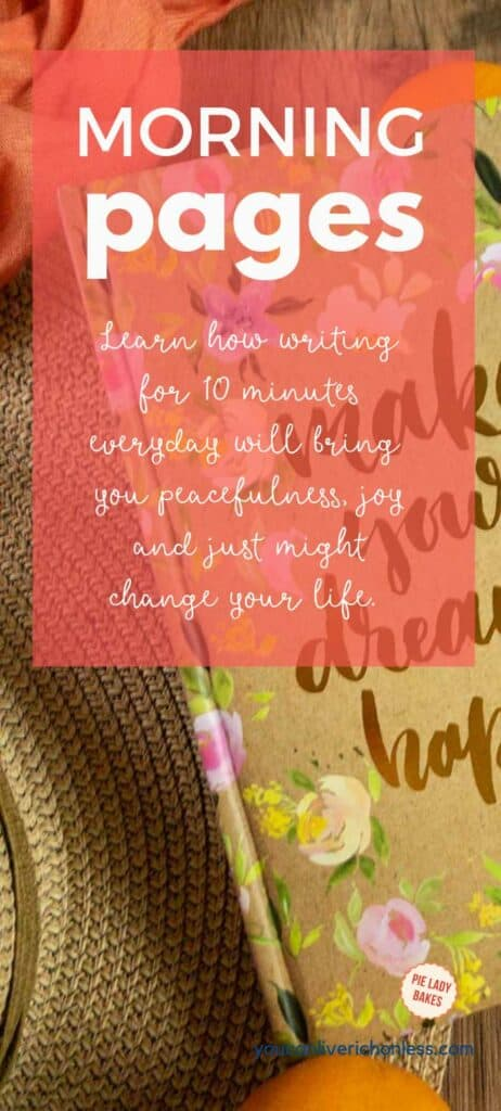 morning pages in white block lettering on an orange shadow box, also Learn how writing for 10 minutes every day will bring you peacefulness, joy and just might change your life, on a background that includes a floral patterned journal cover, straw hat and a mandarin orange.