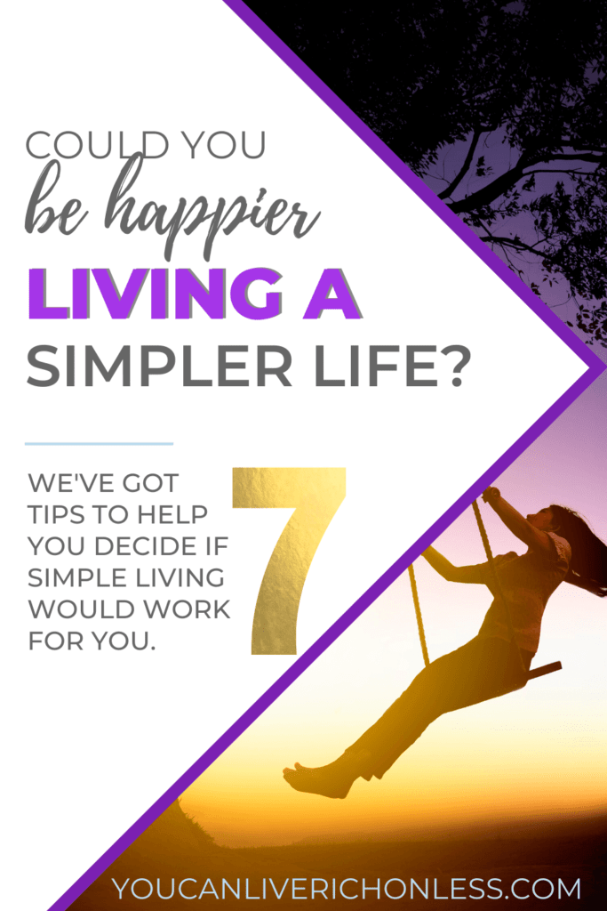 A pinterest image with text that says 'could you be happier living a simpler life? we've got 7 tips to help you decide if simple living would work for you background image is woman on a swing at sunset #simpleliving #selfcare #productivity #lifestyle #stress