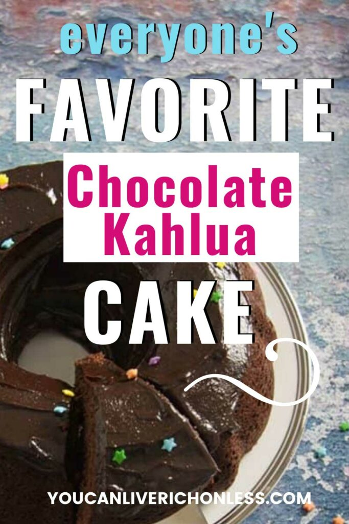 chocolate cake on a white plate , blue concrete counter with colourful stars sprinkled text overlay says everyone's favorite chocolate kahlua cake
