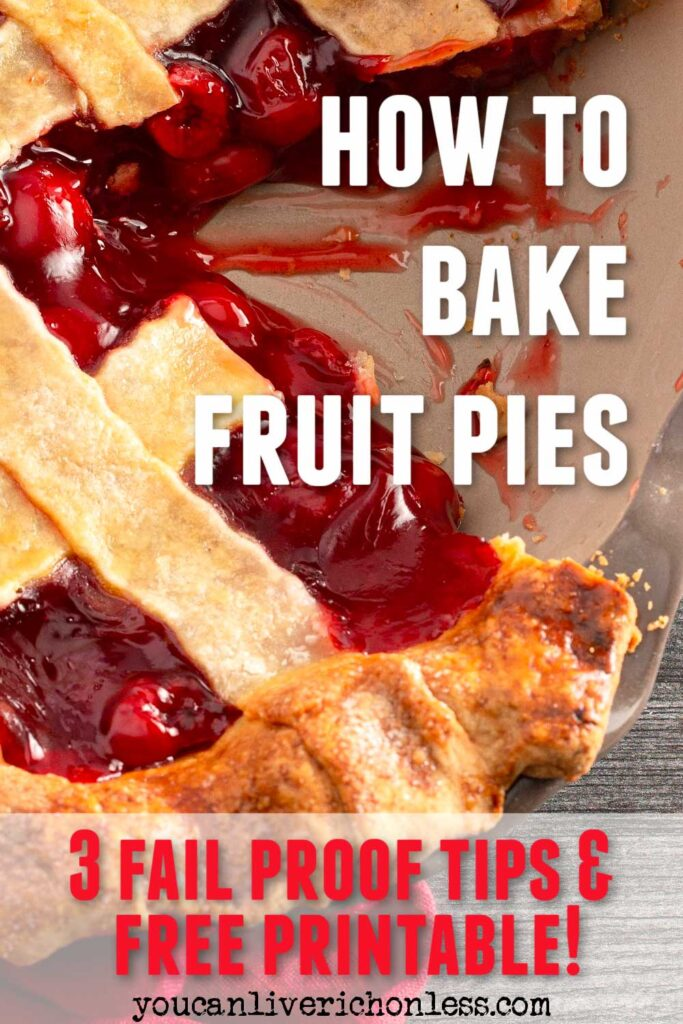 lattice topped fruit pie with text how to bake fruit pies - 3 Fail Proof Tips & Free Printable