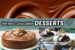 chocolate, chocolate cake, and lava cake with text best chocolate desserts