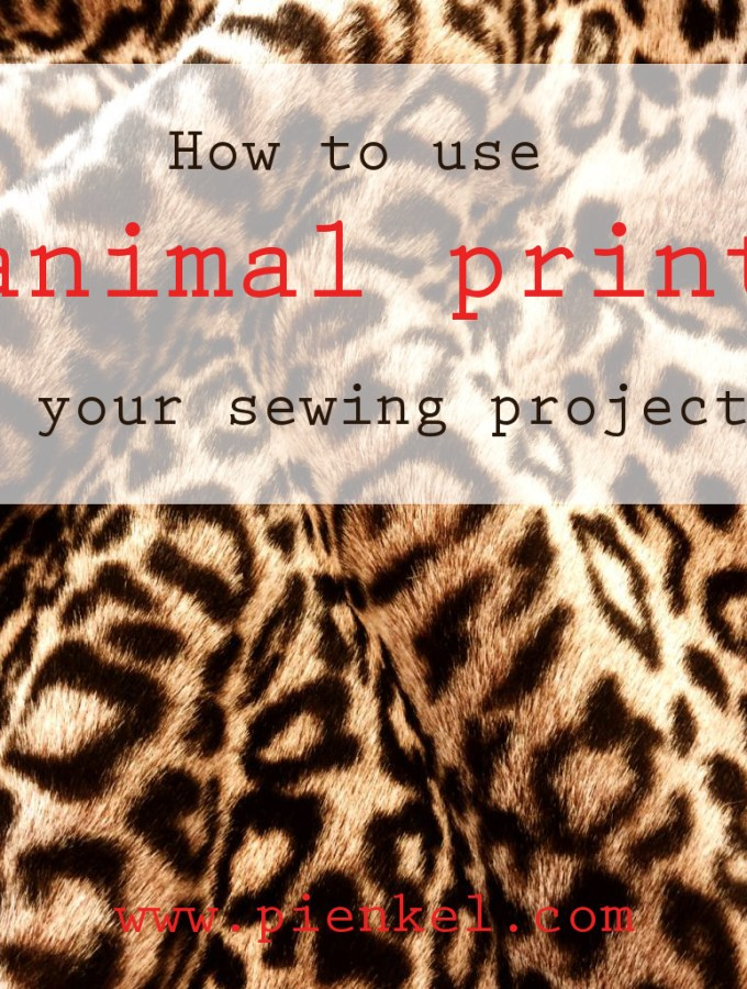 How To Use Animal Prints In Your Sewing Projects