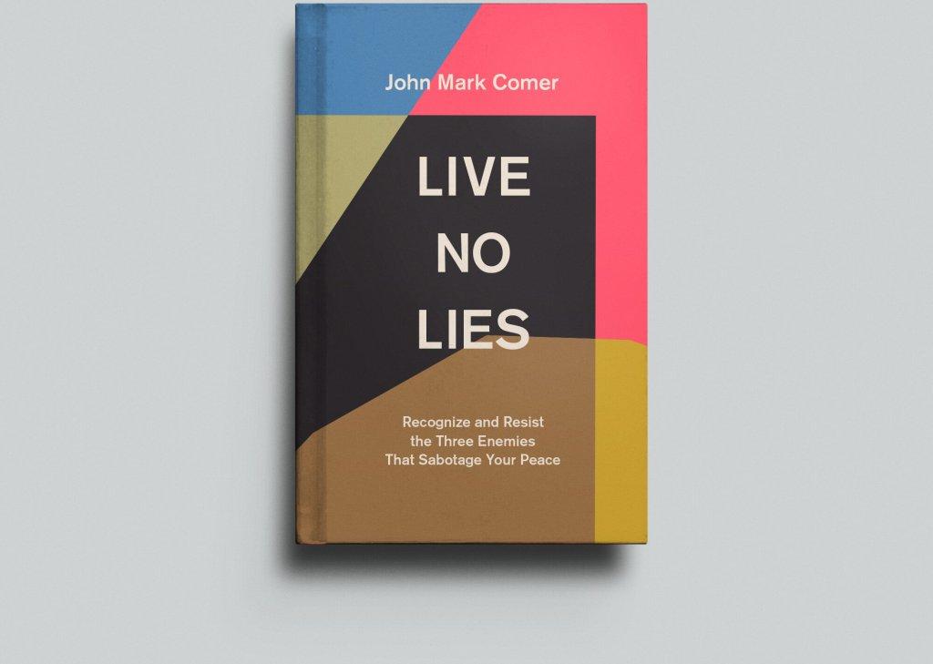Live No Lies by John Mark Comer
