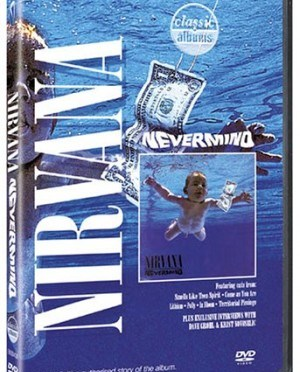 """""""Classic Albums: Nevermind"""" by Nirvana"""