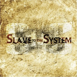 """Slave To The System"" by Slave To The System"