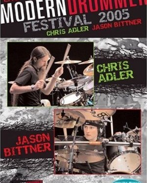 """Live At Modern Drummer Festival 2005"" w/Chris Adler (Lamb of God) & Jason Bittner (Shadows Fall)"