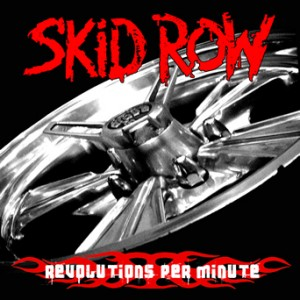 """Revolutions Per Minute"" by Skid Row"