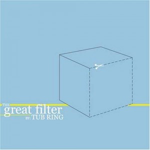 """The Great Filter"" by Tub Ring"