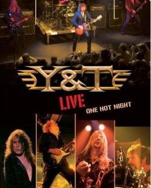 """""""Live: One Hot Night"""" by Y&T"""