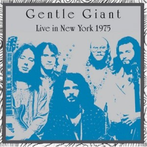 """Live In New York 1975"" by Gentle Giant"