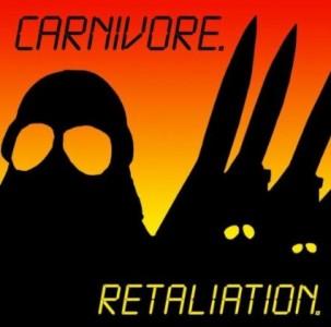 """""""Retaliation"""" (remaster) (reissue) by Carnivore"""