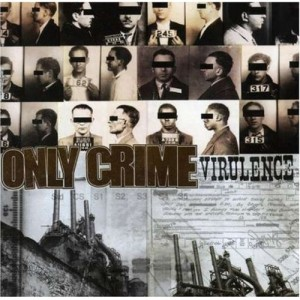 """Virulence"" by Only Crime"