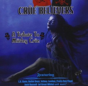 """Crue Believers: A Tribute To Motley Crue"" by Various Artists"