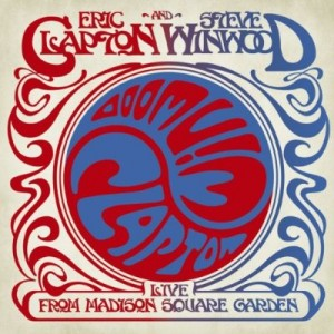 """""""Live From Madison Square Garden"""" by Eric Clapton & Steve Winwood"""