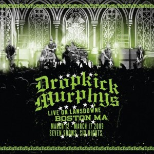 """Live On Lansdowne, Boston MA"" by The Dropkick Murphy's"