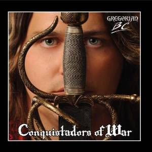 """Conquistadors Of War"" by Gregorian B.C."
