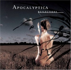 """Reflections"" by Apocalyptica"