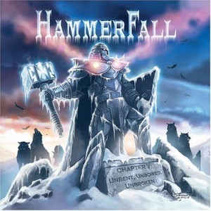"""Chapter V: Unbent, Unbowed, Unbroken"" by Hammerfall"