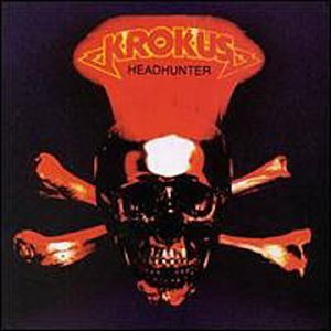 """Headhunter"" by Krokus"