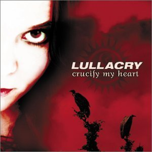 """Crucify My Heart"" by Lullacry"