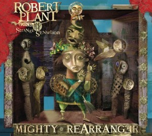 """""""Mighty Rearranger"""" by Robert Plant"""
