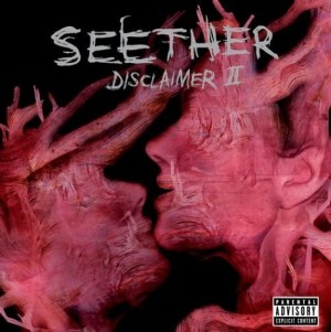 """Disclaimer II"" by Seether"