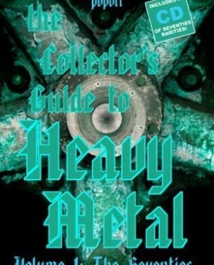 """""""The Collector's Guide To Heavy Metal: Vol. 1 – The Seventies"""" by Martin Popoff"""