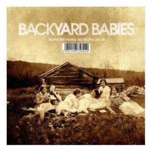 """People Like People Like People Like Us"" by Backyard Babies"