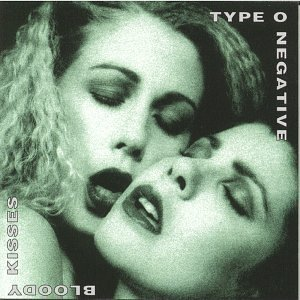 """Bloody Kisses"" by Type O Negative"