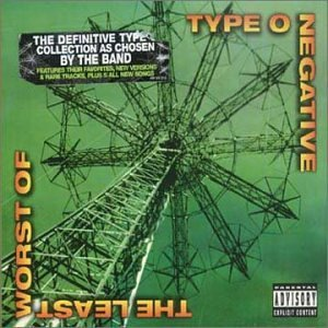 """The Least Worst Of"" by Type O Negative"