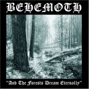 """""""And The Forests Dream Eternally"""" (remaster) by Behemoth"""