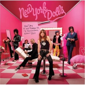 """One Day It Will Please Us To Remember Even This"" by The New York Dolls"