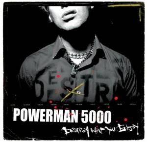 """""""Destroy What You Enjoy"""" by Powerman 5000"""