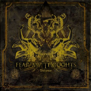 """Vulcanus"" by Fear My Thoughts"