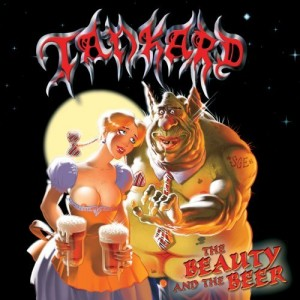 """Beauty & The Beer"" by Tankard"