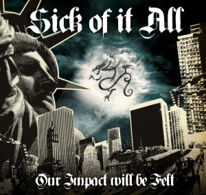 """Sick Of It All: Our Impact Will Be Felt"" by Various Artists"