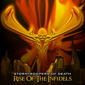 """""""Rise Of The Infidels"""" by Stormtroopers Of Death"""