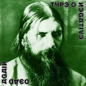 """Dead Again"" by Type O Negative"