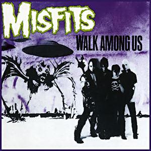 """Walk Among Us"" by Misfits"